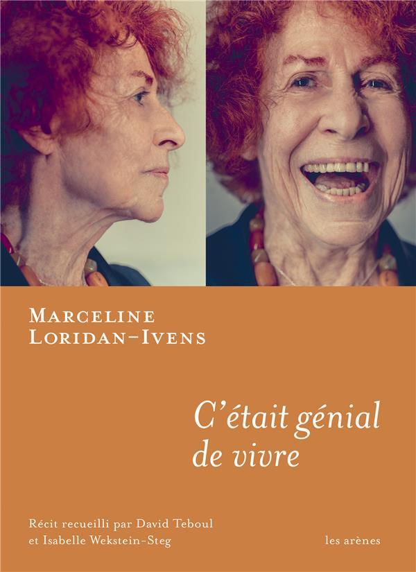 C'ETAIT GENIAL DE VIVRE LORIDAN-IVENS/TEBOUL ARENES