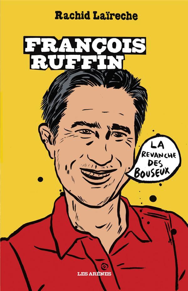 FRANCOIS RUFFIN : LA REVANCHE DES BOUSEUX
