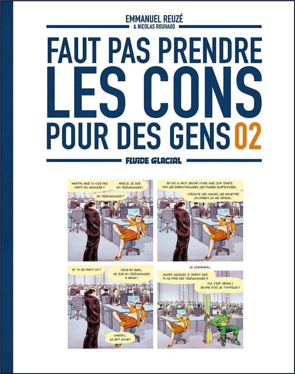FAUT PAS PRENDRE LES CONS POUR DES GENS T.2 REUZE/ROUHAUD FLUIDE GLACIAL