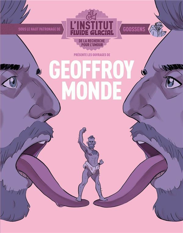 GEOFFROY MONDE - L'INSTITUT FLUIDE GLACIAL - TOME 02