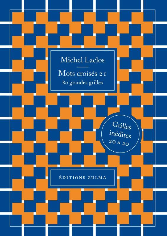 MOTS CROISES T.21  -  80 GRANDES GRILLES LACLOS MICHEL ZULMA