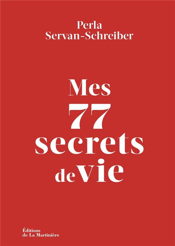 MES 77 SECRETS DE VIE SERVAN-SCHREIBER P. MARTINIERE BL