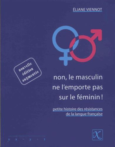 NON, LE MASCULIN NE L'EMPORTE PAS SUR LE FEMININ! (NED 2017)