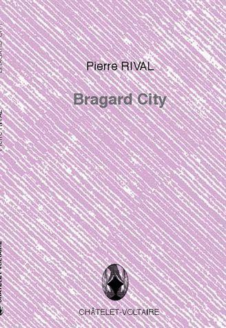 BRAGARD CITY RIVAL, PIERRE CHATELET VOLTAI
