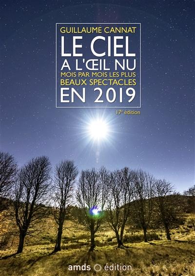 LE CIEL A L OEIL NU EN 2019 - MOIS PAR MOIS LES PLUS BEAUX SPECTACLES  AMDS