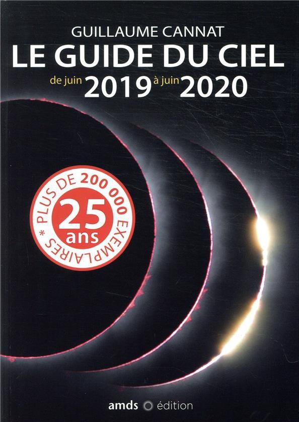 LE GUIDE DU CIEL DE JUIN 2019 A JUIN 2020  AMDS