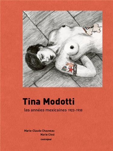 TINA MODOTTI - LES ANNEES MEXICAINES