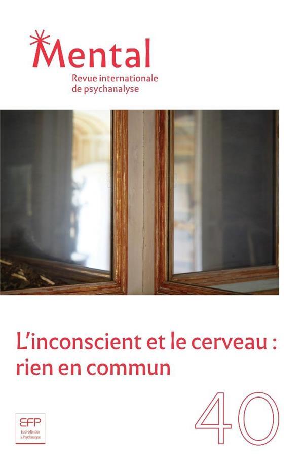 REVUE MENTAL N.40  -  L'INCONSCIENT ET LE CERVEAU : RIEN EN COMMUN