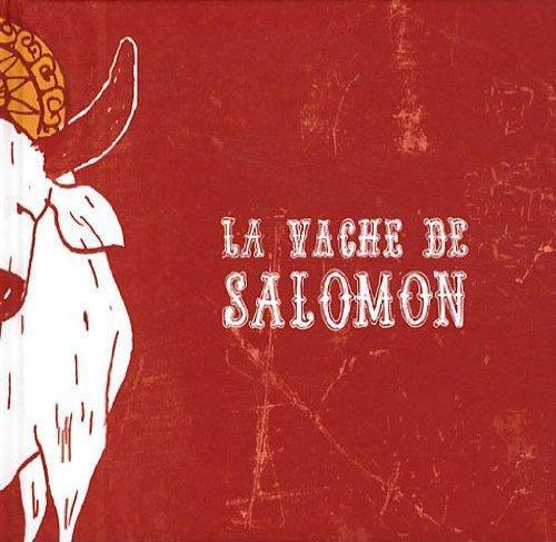 LA VACHE DE SALOMON