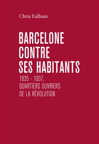 BARCELONE CONTRE SES HABITANTS 1835 1937