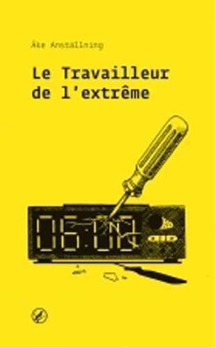 LE TRAVAILLEUR DE L EXTREME