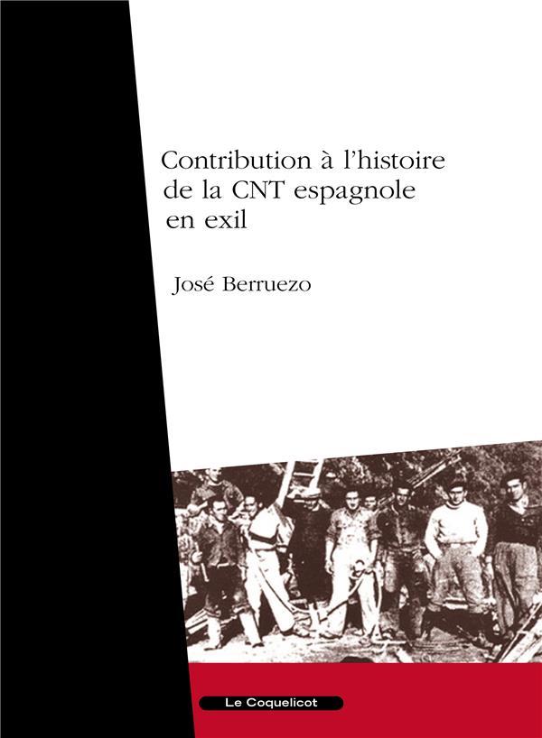 CONTRIBUTION A L'HISTOIRE DE LA CNT ESPAGNOLE EN EXIL