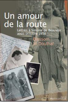 UN AMOUR DE LA ROUTE  -  LETTRES A SIMONE DE BEAUVOIR