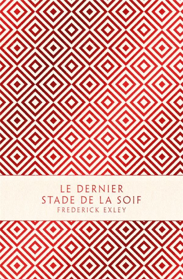 LE DERNIER STADE DE LA SOIF EXLEY, FREDERICK LOUVERTURE