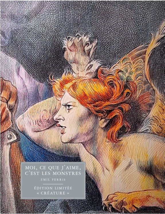MOI, CE QUE J'AIME, C'EST LES MONSTRES - ED LIMITEE CREATURE FERRIS LOUVERTURE