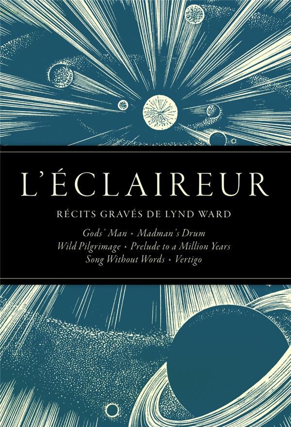 L'ECLAIREUR  -  RECITS GRAVES DE LYND WARD WARD/SPIEGELMAN LOUVERTURE