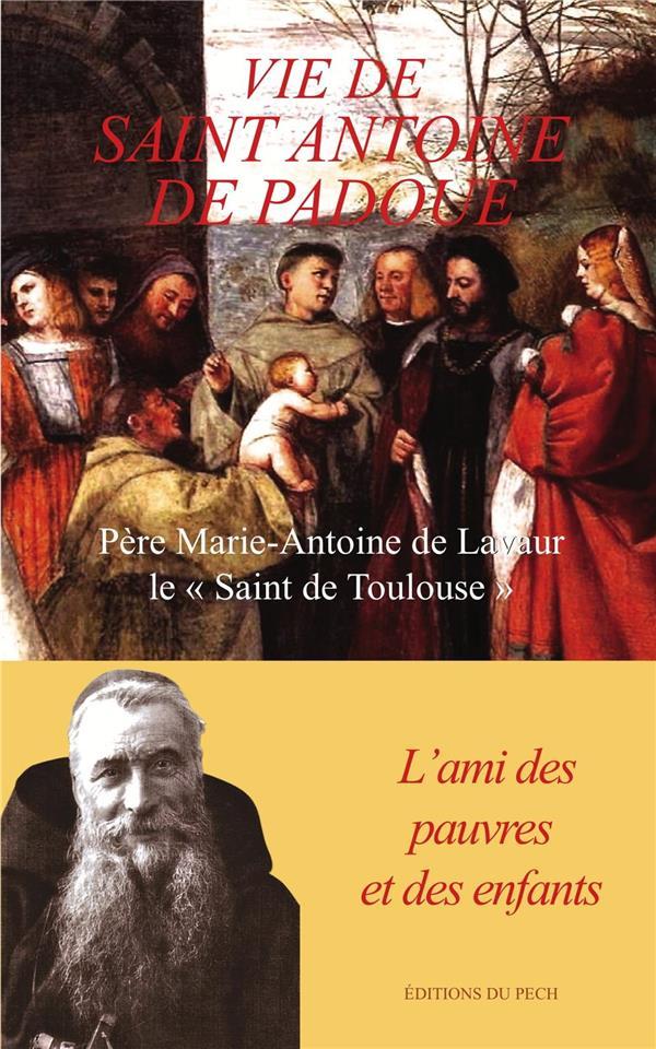 VIE DE SAINT ANTOINE DE PADOUE  -  L'AMI DES PAUVRES ET DES ENFANTS