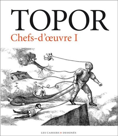 CHEFS D'OEUVRE T.1 TOPOR/BOUVARD CAHIER DESSINE