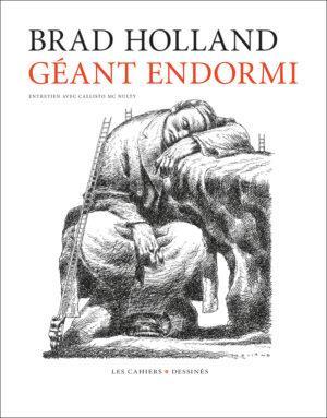 GEANT ENDORMI HOLLAND, BRAD CAHIER DESSINE