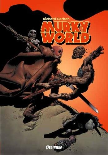MURKY WORLD  -  MONDE TROUBLE CORBEN, RICHARD DELIRIUM 77