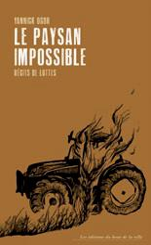 LE PAYSAN IMPOSSIBLE  -  RECITS DE LUTTES