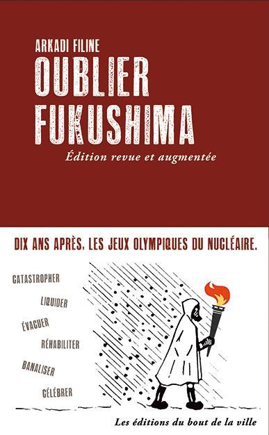 OUBLIER FUKUSHIMA (EDITION 2021)