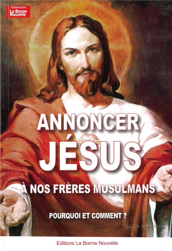 ANNONCER JESUS A NOS FRERES MUSULMANS
