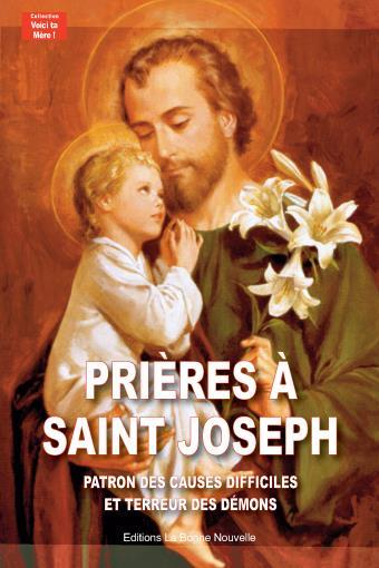 PRIERES A SAINT JOSEPH. PATRON DES CAUSES DIFFICILES ET TERREUR DES DEMONS
