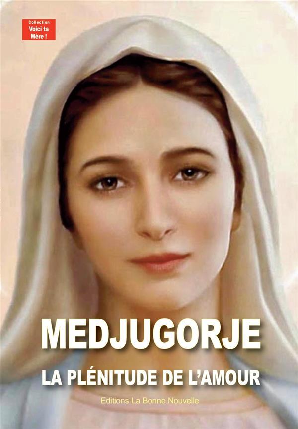 Medjugorje, la plénitude de l'amour