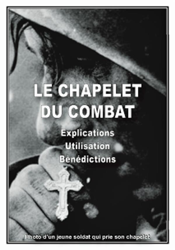 CARNET DU CHAPELET DE COMBAT     EXPLICATIONS, UTILISATION, BENEDICTIONS