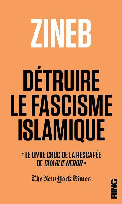 DETRUIRE LE FASCISME ISLAMIQUE Rhazoui Zineb el- Ring