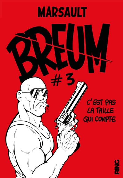 BREUM - TOME 3 C'EST PAS LA TAILLE QUI COMPTE - 03  RING