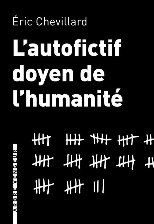 L'AUTOFICTIF DOYEN DE L'HUMANITE