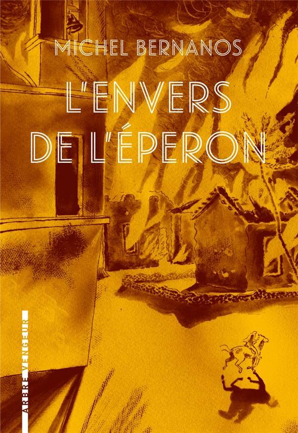 L'ENVERS DE L'EPERON BERNANOS MICHEL ARBRE VENGEUR