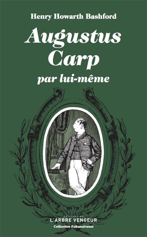 AUGUSTUS CARP PAR LUI-MEME - OU L'AUTOBIOGRAPHIE D'UN AUTHEN
