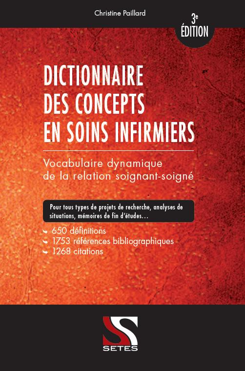 DICTIONNAIRE DES CONCEPTS EN SOINS INFIRMIERS 3E EDITION PAILLARD CHRISTINE Setes
