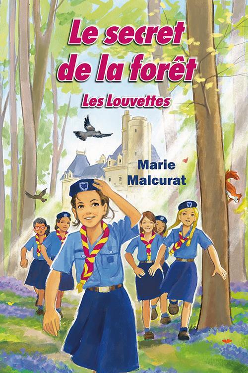 LES LOUVETTES T.1  -  LE SECRET DE LA FORET