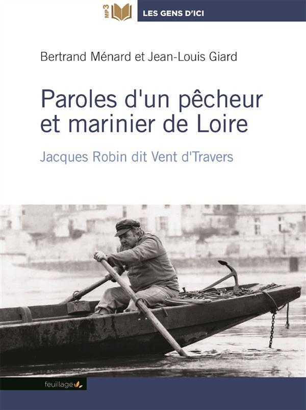 PAROLES D'UN PECHEUR ET MARINIER DE LOIRE - AUDIO LIVRE