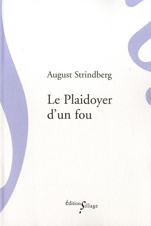 LE PLAIDOYER D'UN FOU Strindberg August Ed. Sillage