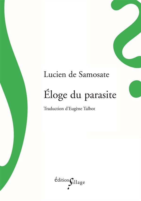 ELOGE DU PARASITE SAMOSATE, LUCIEN DE SILLAGE