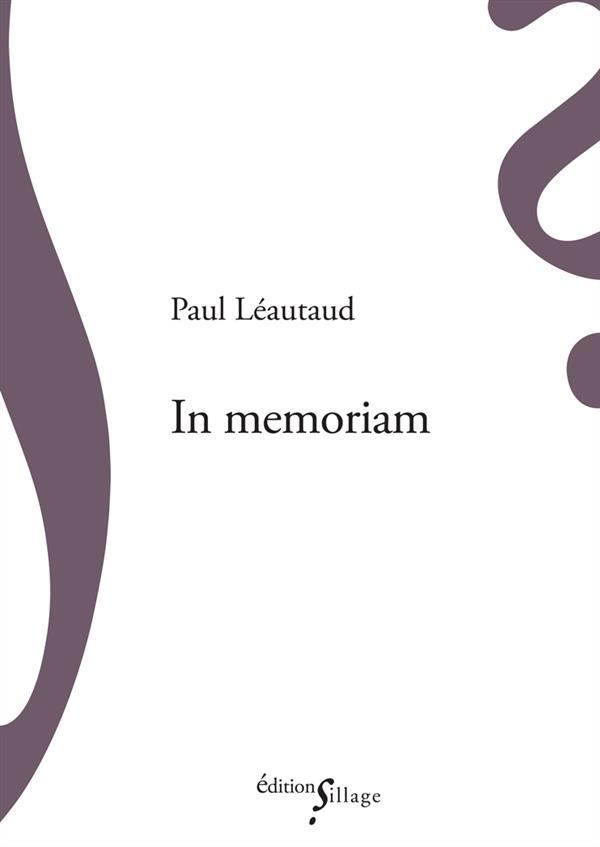 IN MEMORIAM Léautaud Paul Ed. Sillage