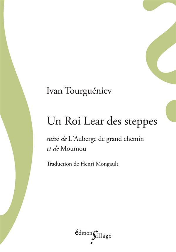 UN ROI LEAR DES STEPPES SUIVI TOURGUENIEV IVAN SILLAGE
