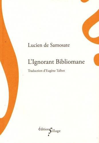L'IGNORANT BIBLIOMANE LUCIEN DE SAMOSATE SILLAGE