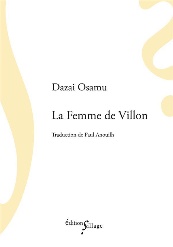 LA FEMME DE VILLON DAZAI, OSAMU SILLAGE