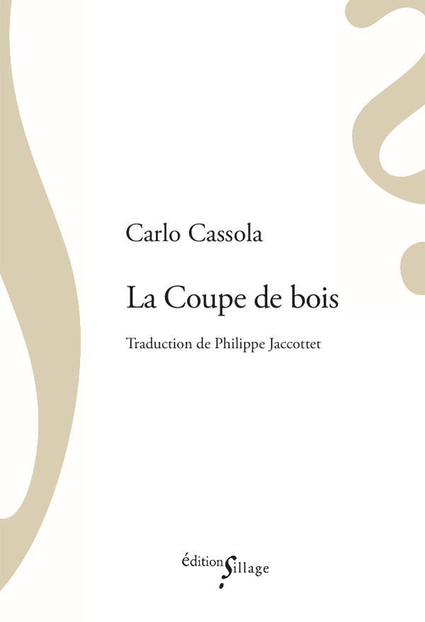 LA COUPE DE BOIS CASSOLA, CARLO SILLAGE