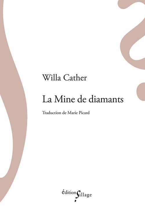 LA MINE DE DIAMANTS CATHER, WILLA SILLAGE