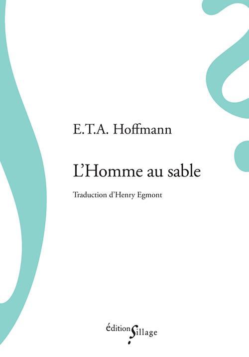 L-HOMME AU SABLE HOFFMANN, E.T.A. SILLAGE