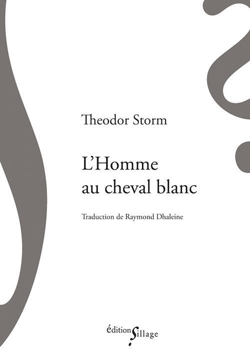 L'HOMME AU CHEVAL BLANC STORM, THEODOR SILLAGE