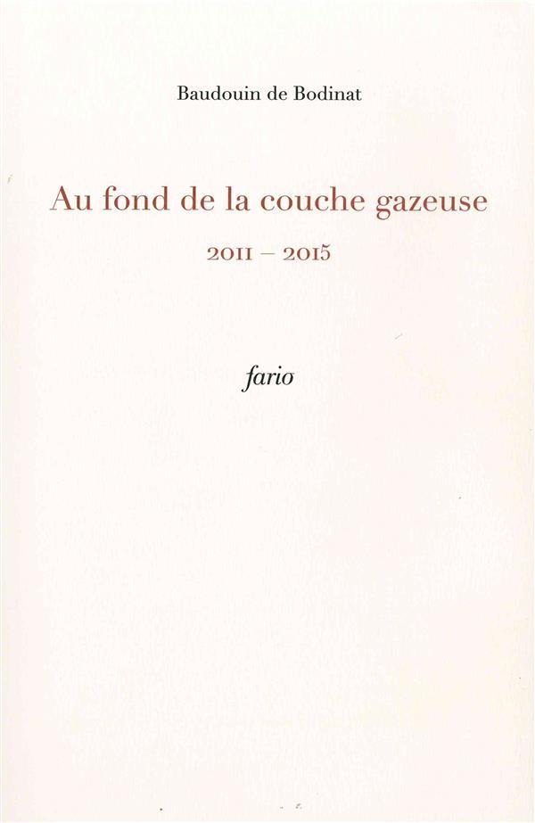 AU FOND DE LA COUCHE GAZEUSE - 2011-2015