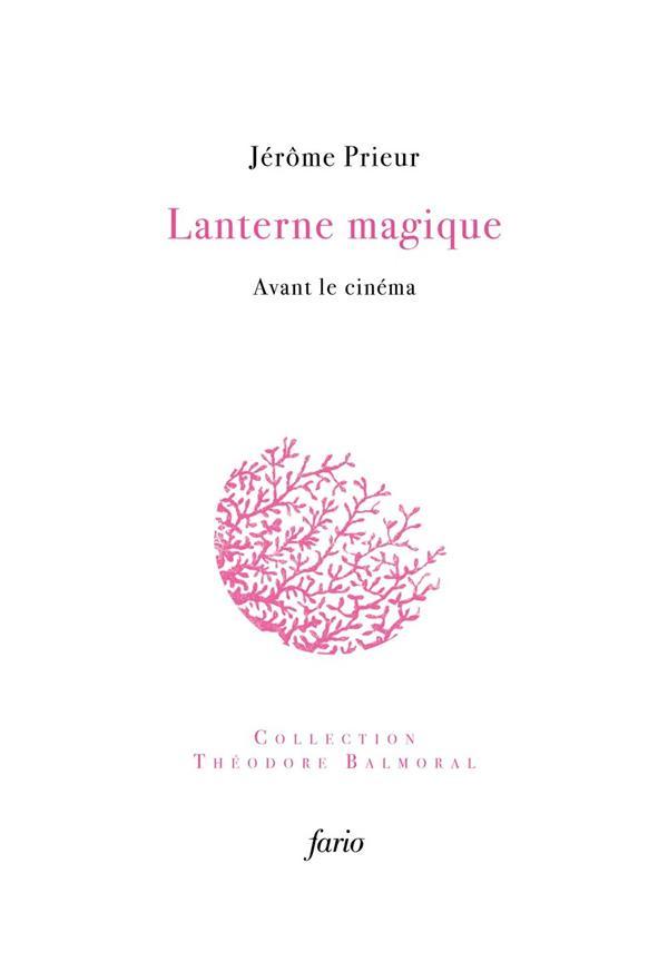 LANTERNE MAGIQUE  -  AVANT LE CINEMA